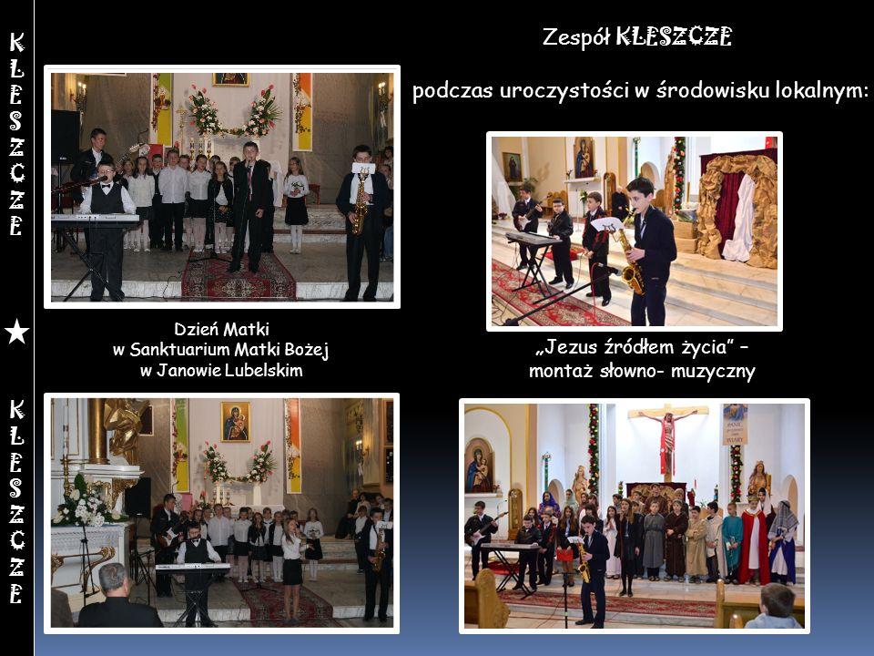 Dzień Matki w Sanktuarium Matki Bożej w Janowie Lubelskim Zespół KLESZCZE podczas uroczystości w środowisku lokalnym: Jezus źródłem życia – montaż sło
