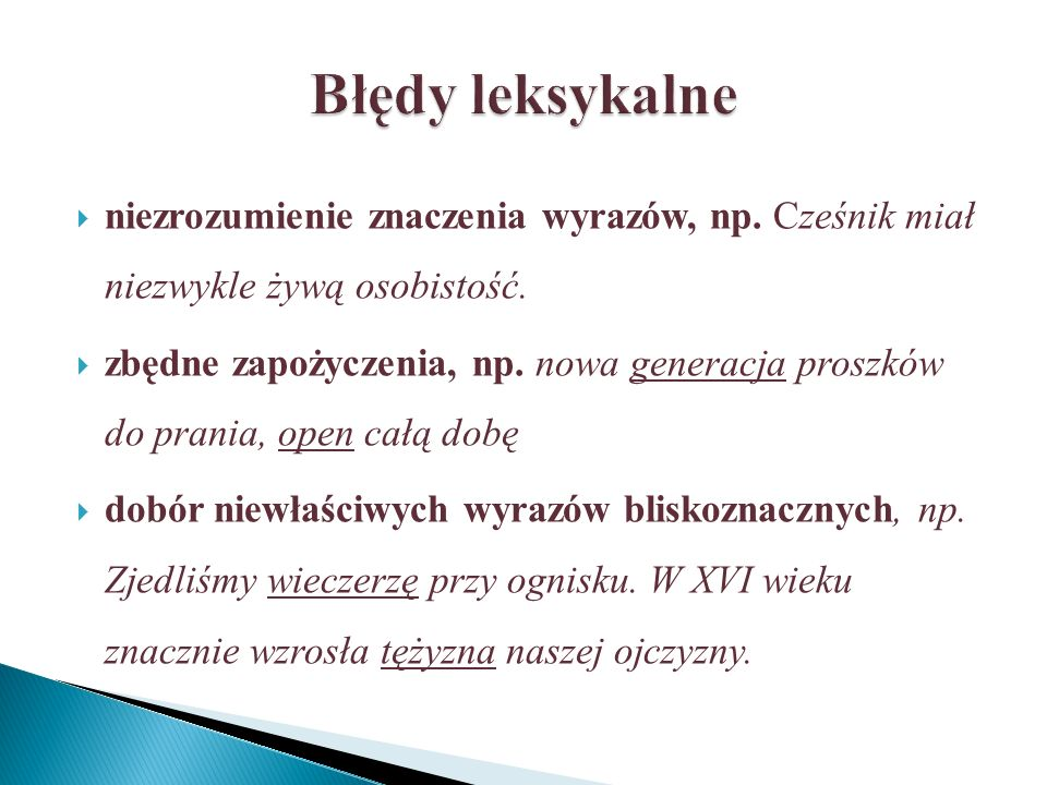 niezrozumienie znaczenia wyrazów, np.Cześnik miał niezwykle żywą osobistość.