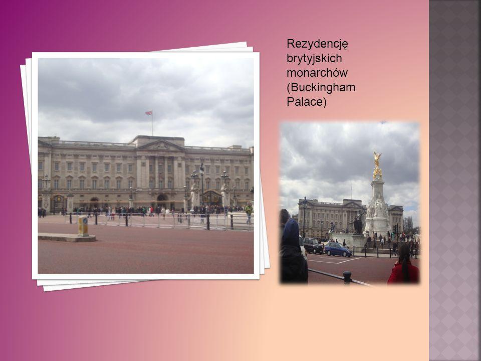 Rezydencję brytyjskich monarchów (Buckingham Palace)