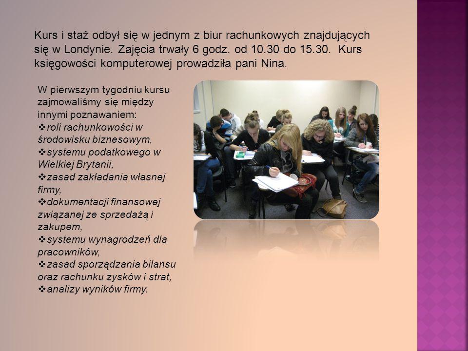 Kurs i staż odbył się w jednym z biur rachunkowych znajdujących się w Londynie.