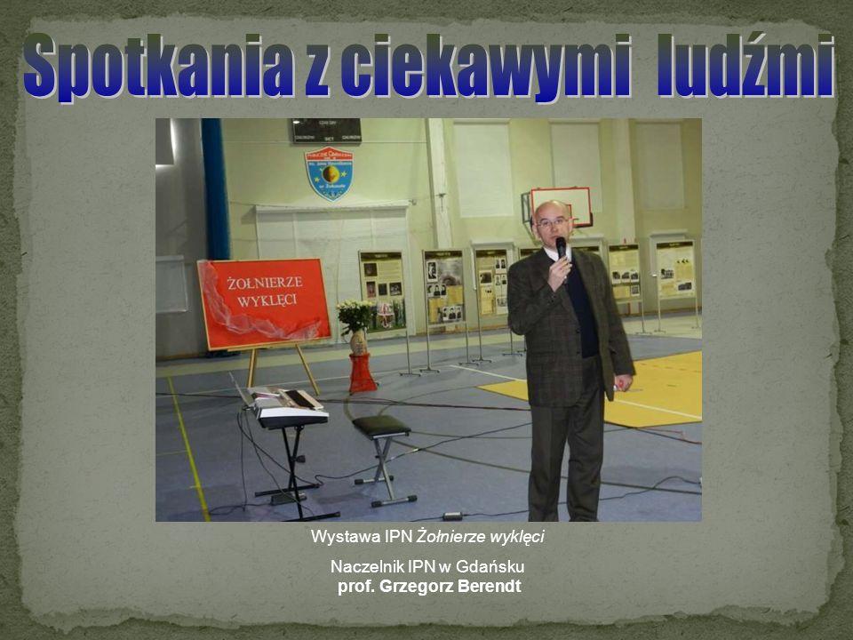 Wystawa IPN Żołnierze wyklęci Naczelnik IPN w Gdańsku prof. Grzegorz Berendt