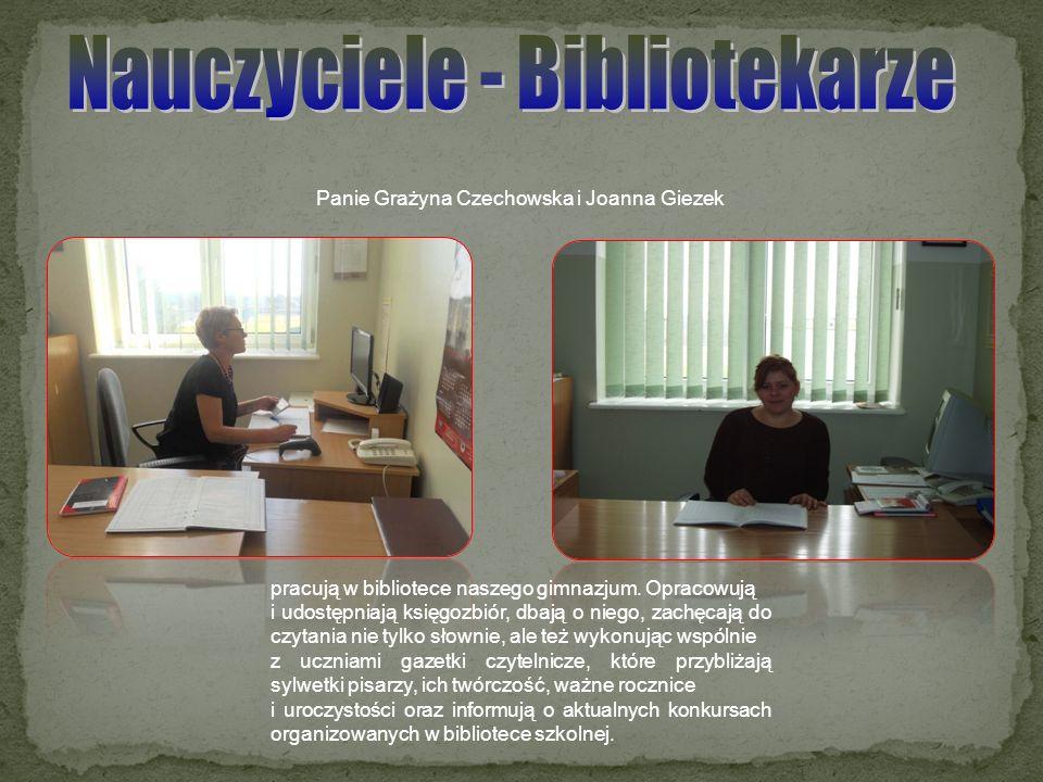Panie Grażyna Czechowska i Joanna Giezek pracują w bibliotece naszego gimnazjum. Opracowują i udostępniają księgozbiór, dbają o niego, zachęcają do cz