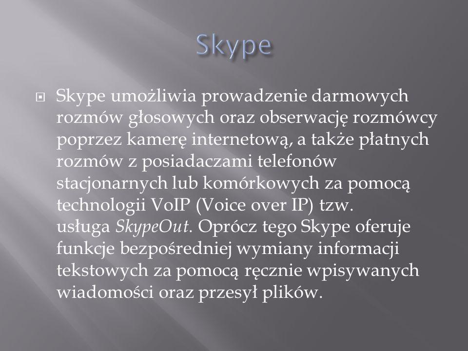 Skype umożliwia prowadzenie darmowych rozmów głosowych oraz obserwację rozmówcy poprzez kamerę internetową, a także płatnych rozmów z posiadaczami tel