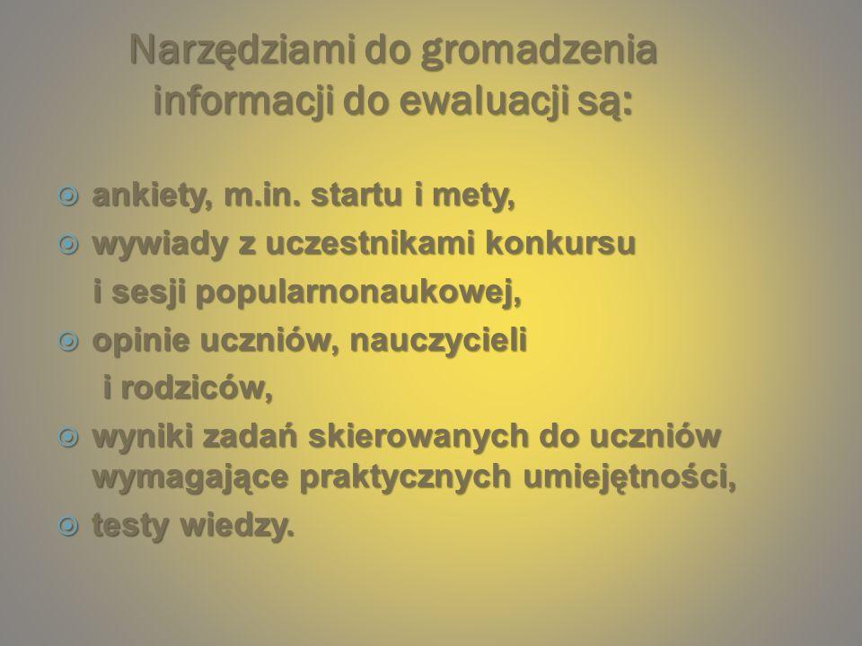 Narzędziami do gromadzenia informacji do ewaluacji są: ankiety, m.in.