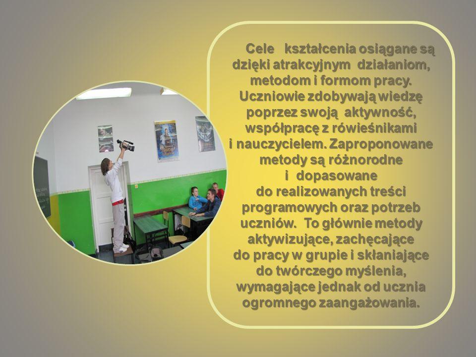 Cele kształcenia osiągane są dzięki atrakcyjnym działaniom, metodom i formom pracy.