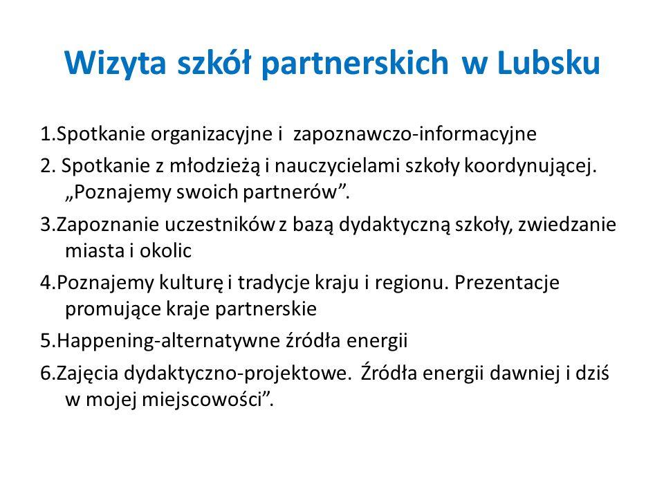 Wizyta szkół partnerskich w Lubsku 1.Spotkanie organizacyjne i zapoznawczo-informacyjne 2. Spotkanie z młodzieżą i nauczycielami szkoły koordynującej.