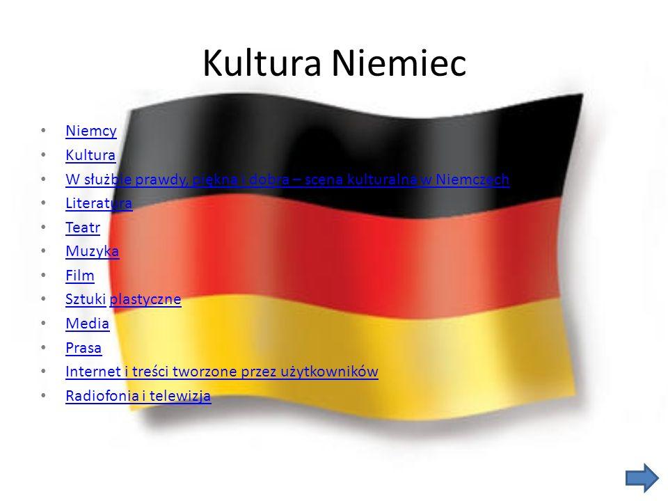 Kultura Niemiec Niemcy Kultura W służbie prawdy, piękna i dobra – scena kulturalna w Niemczech Literatura Teatr Muzyka Film Sztuki plastyczne Sztukiplastyczne Media Prasa Internet i treści tworzone przez użytkowników Radiofonia i telewizja