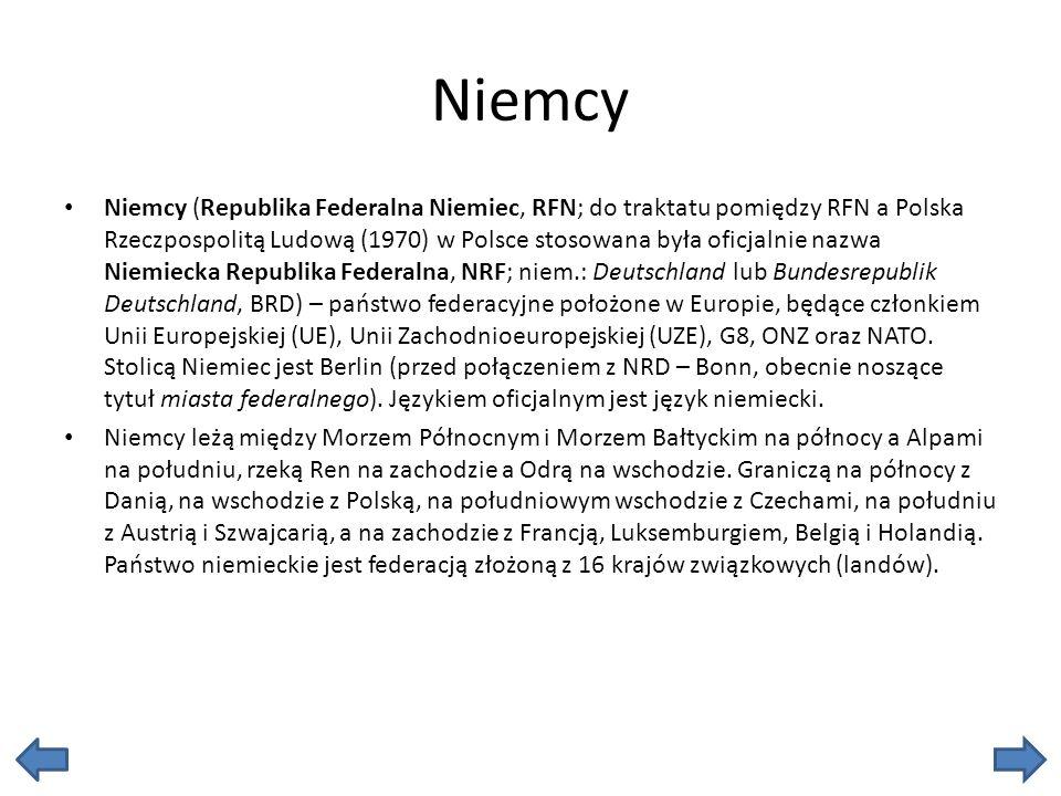 Niemcy Niemcy (Republika Federalna Niemiec, RFN; do traktatu pomiędzy RFN a Polska Rzeczpospolitą Ludową (1970) w Polsce stosowana była oficjalnie naz