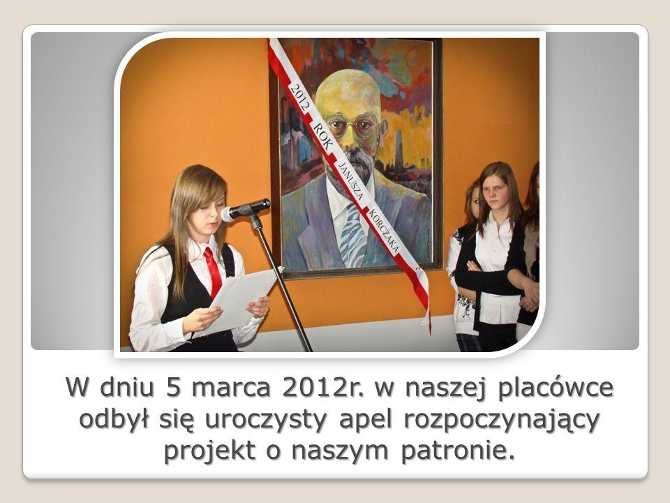 W dniu 5 marca 2012r. w naszej placówce odbył się uroczysty apel rozpoczynający projekt o naszym patronie.