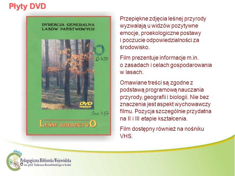 Płyty DVD Przepiękne zdjęcia leśnej przyrody wyzwalają u widzów pozytywne emocje, proekologiczne postawy i poczucie odpowiedzialności za środowisko. F