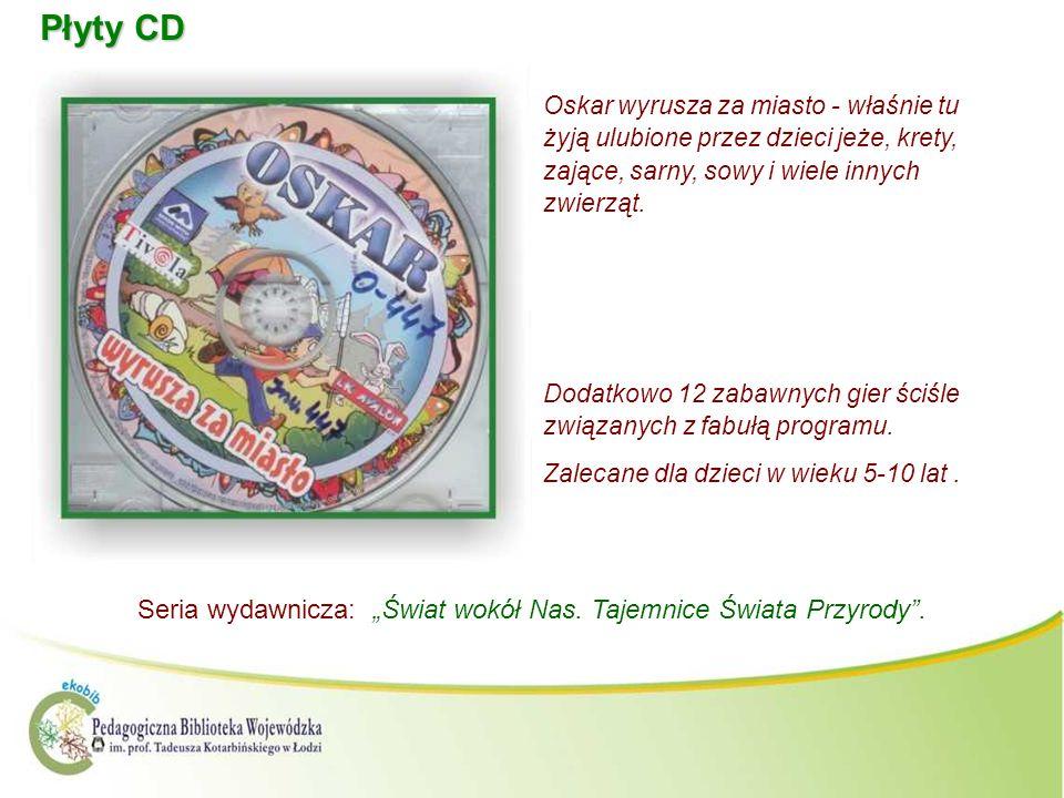 Płyty CD Seria wydawnicza: Świat wokół Nas. Tajemnice Świata Przyrody. Oskar wyrusza za miasto - właśnie tu żyją ulubione przez dzieci jeże, krety, za