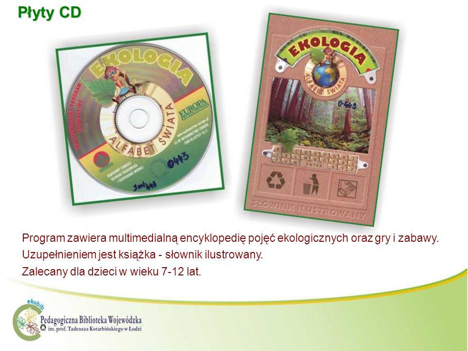 Płyty CD Program zawiera multimedialną encyklopedię pojęć ekologicznych oraz gry i zabawy. Uzupełnieniem jest książka - słownik ilustrowany. Zalecany