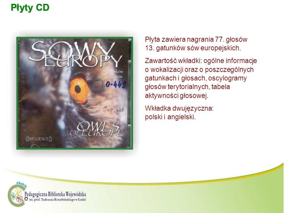 Płyty CD Płyta zawiera nagrania 77. głosów 13. gatunków sów europejskich. Zawartość wkładki: ogólne informacje o wokalizacji oraz o poszczególnych gat