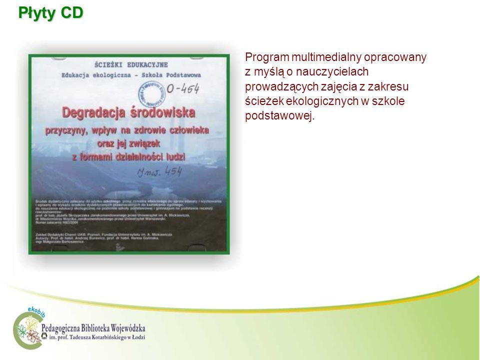 Płyty CD. Program multimedialny opracowany z myślą o nauczycielach prowadzących zajęcia z zakresu ścieżek ekologicznych w szkole podstawowej.