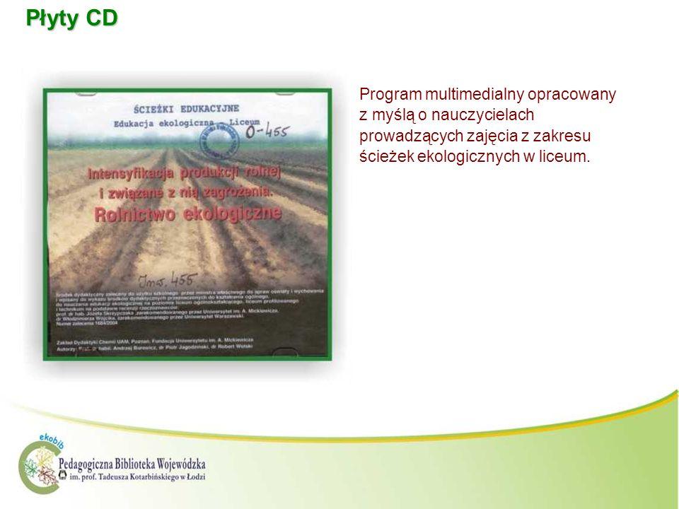 Płyty CD Program multimedialny opracowany z myślą o nauczycielach prowadzących zajęcia z zakresu ścieżek ekologicznych w liceum.