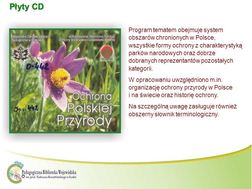 Płyty CD Program tematem obejmuje system obszarów chronionych w Polsce, wszystkie formy ochrony z charakterystyką parków narodowych oraz dobrze dobran