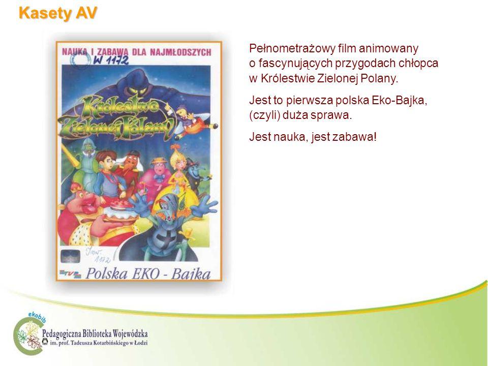 Kasety AV Pełnometrażowy film animowany o fascynujących przygodach chłopca w Królestwie Zielonej Polany. Jest to pierwsza polska Eko-Bajka, (czyli) du