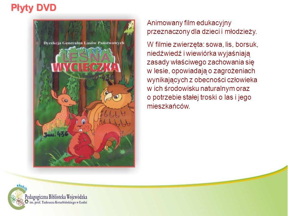 Płyty DVD Animowany film edukacyjny przeznaczony dla dzieci i młodzieży. W filmie zwierzęta: sowa, lis, borsuk, niedźwiedź i wiewiórka wyjaśniają zasa