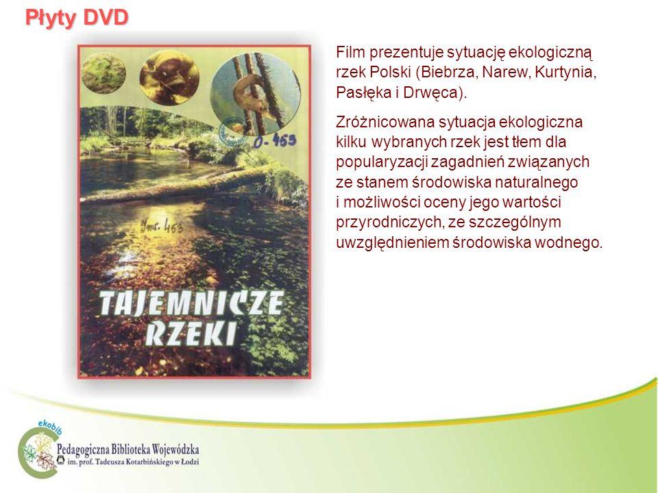 Płyty DVD Film prezentuje sytuację ekologiczną rzek Polski (Biebrza, Narew, Kurtynia, Pasłęka i Drwęca). Zróżnicowana sytuacja ekologiczna kilku wybra