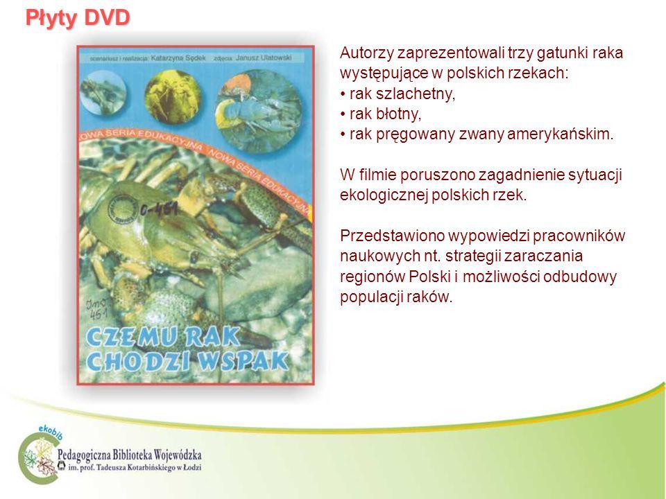 Płyty DVD Autorzy zaprezentowali trzy gatunki raka występujące w polskich rzekach: rak szlachetny, rak błotny, rak pręgowany zwany amerykańskim. W fil