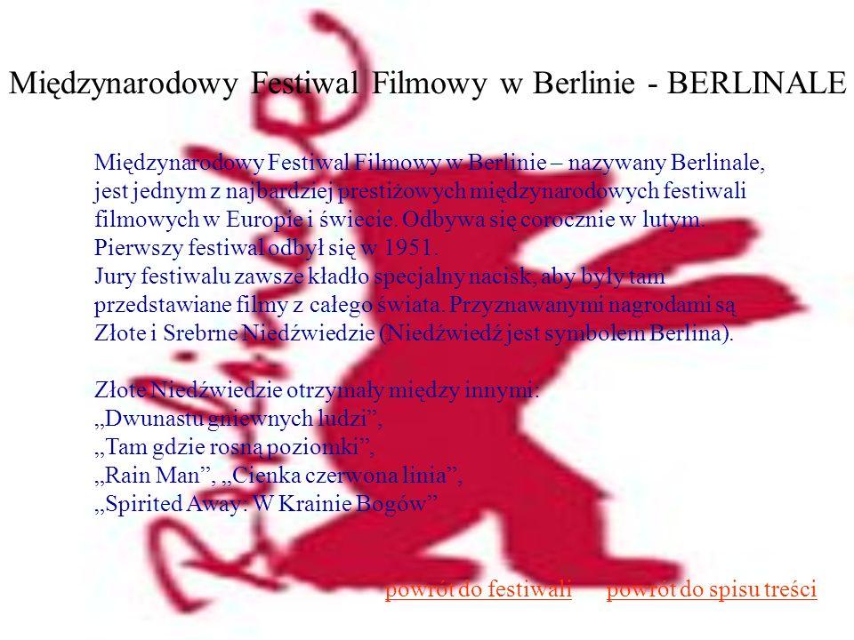Międzynarodowy Festiwal Filmowy w Berlinie - BERLINALE Międzynarodowy Festiwal Filmowy w Berlinie – nazywany Berlinale, jest jednym z najbardziej pres