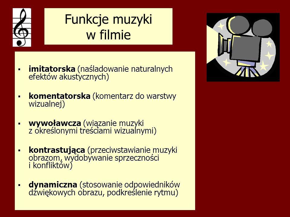 Funkcje muzyki w filmie imitatorska (naśladowanie naturalnych efektów akustycznych) imitatorska (naśladowanie naturalnych efektów akustycznych) koment
