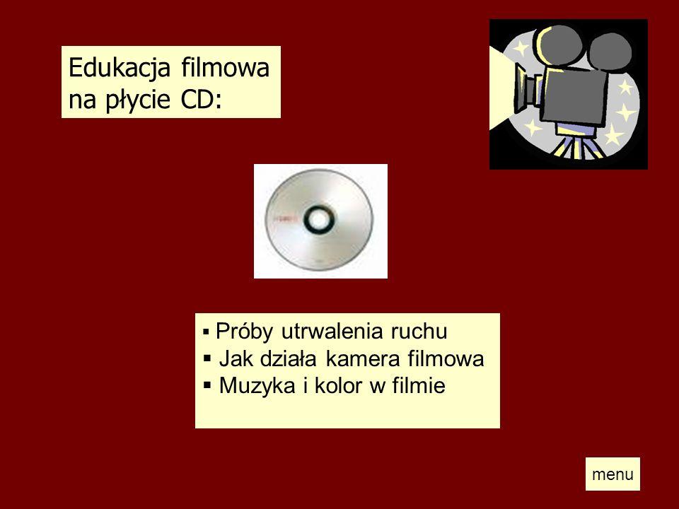 Edukacja filmowa na płycie CD: Próby utrwalenia ruchu Jak działa kamera filmowa Muzyka i kolor w filmie menu