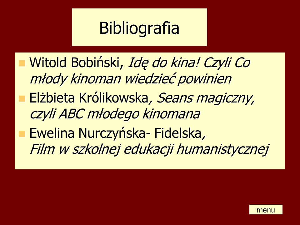 Bibliografia Witold Bobiński, Idę do kina! Czyli Co młody kinoman wiedzieć powinien Witold Bobiński, Idę do kina! Czyli Co młody kinoman wiedzieć powi
