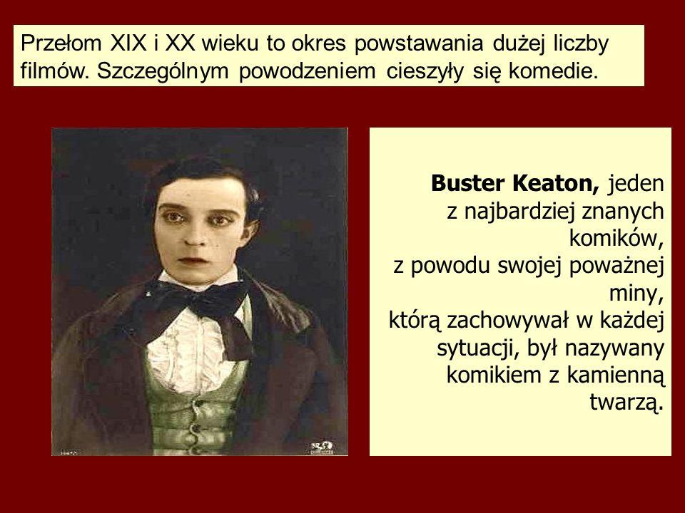 Buster Keaton, jeden z najbardziej znanych komików, z powodu swojej poważnej miny, którą zachowywał w każdej sytuacji, był nazywany komikiem z kamienn