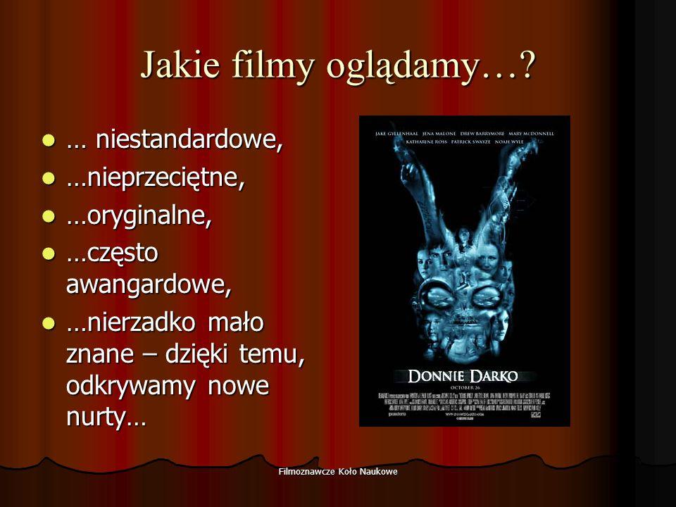 Filmoznawcze Koło Naukowe Jakie filmy oglądamy….