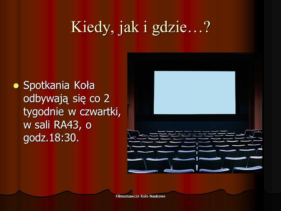 Filmoznawcze Koło Naukowe SERDECZNIE ZAPRASZAMY WSZYSTKICH FANÓW FILMU !