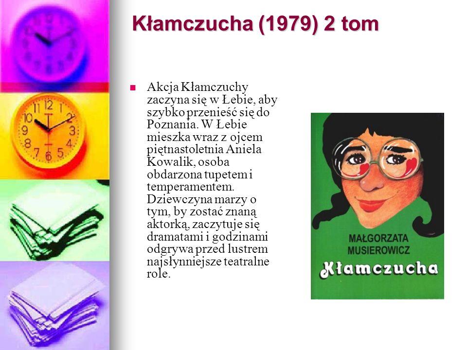Kłamczucha (1979) 2 tom Akcja Kłamczuchy zaczyna się w Łebie, aby szybko przenieść się do Poznania. W Łebie mieszka wraz z ojcem piętnastoletnia Aniel