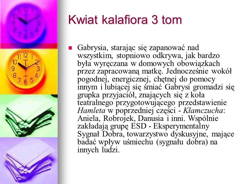 Kwiat kalafiora 3 tom Gabrysia, starając się zapanować nad wszystkim, stopniowo odkrywa, jak bardzo była wyręczana w domowych obowiązkach przez zapracowaną matkę.
