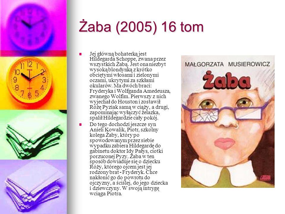 Żaba (2005) 16 tom Jej główną bohaterką jest Hildegarda Schoppe, zwana przez wszystkich Żabą. Jest ona niezbyt wysoką blondynką z krótko obciętymi wło