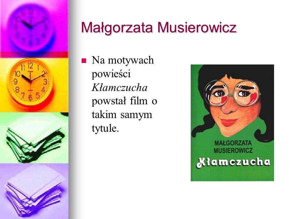 Małgorzata Musierowicz Na podstawie Kwiatu kalafiora i Idy sierpniowej zrealizowano film ESD.