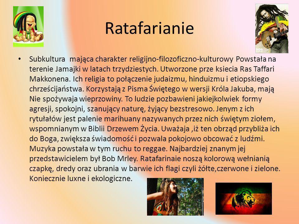 Ratafarianie Subkultura mająca charakter religijno-filozoficzno-kulturowy Powstała na terenie Jamajki w latach trzydziestych. Utworzone prze ksiecia R