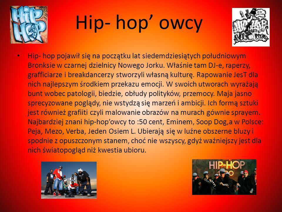 Hip- hop owcy Hip- hop pojawił się na początku lat siedemdziesiątych południowym Bronksie w czarnej dzielnicy Nowego Jorku. Właśnie tam DJ-e, raperzy,