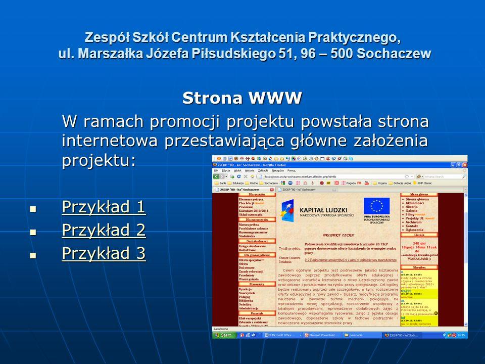 Zespół Szkół Centrum Kształcenia Praktycznego, ul. Marszałka Józefa Piłsudskiego 51, 96 – 500 Sochaczew Strona WWW W ramach promocji projektu powstała