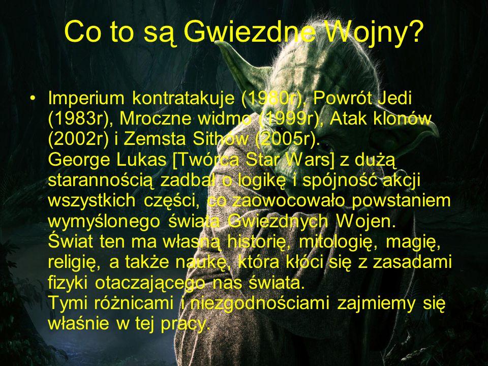 Co to są Gwiezdne Wojny? Imperium kontratakuje (1980r), Powrót Jedi (1983r), Mroczne widmo (1999r), Atak klonów (2002r) i Zemsta Sithów (2005r). Georg