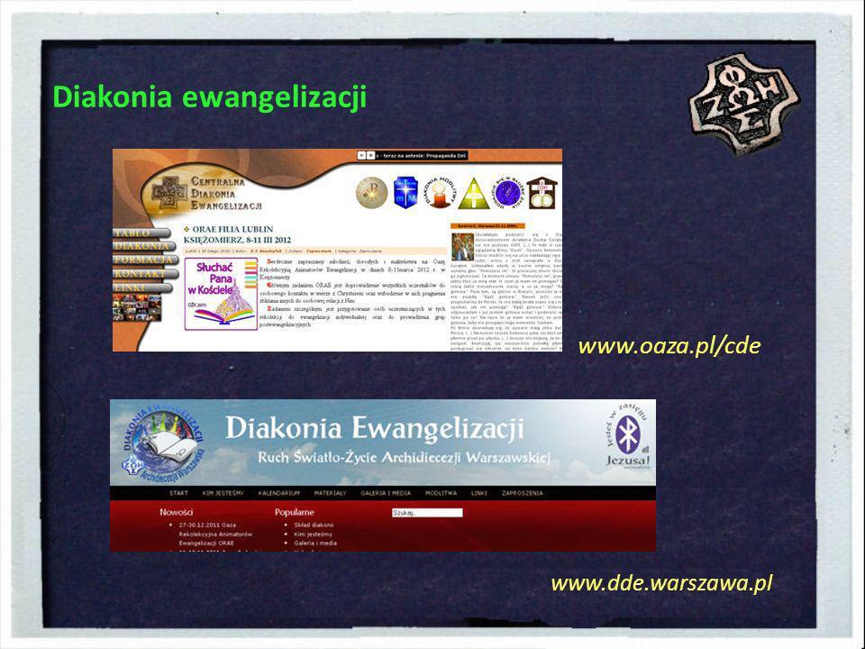 Diakonia ewangelizacji www.oaza.pl/cde www.dde.warszawa.pl