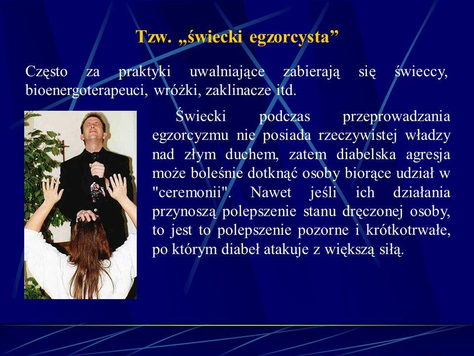 egzorcystą zostaje kapłan odznaczający się pobożnością, wiedzą, roztropnością i nieskazitelnością życia, egzorcyzmy mogą być wykonywane tylko na mocy