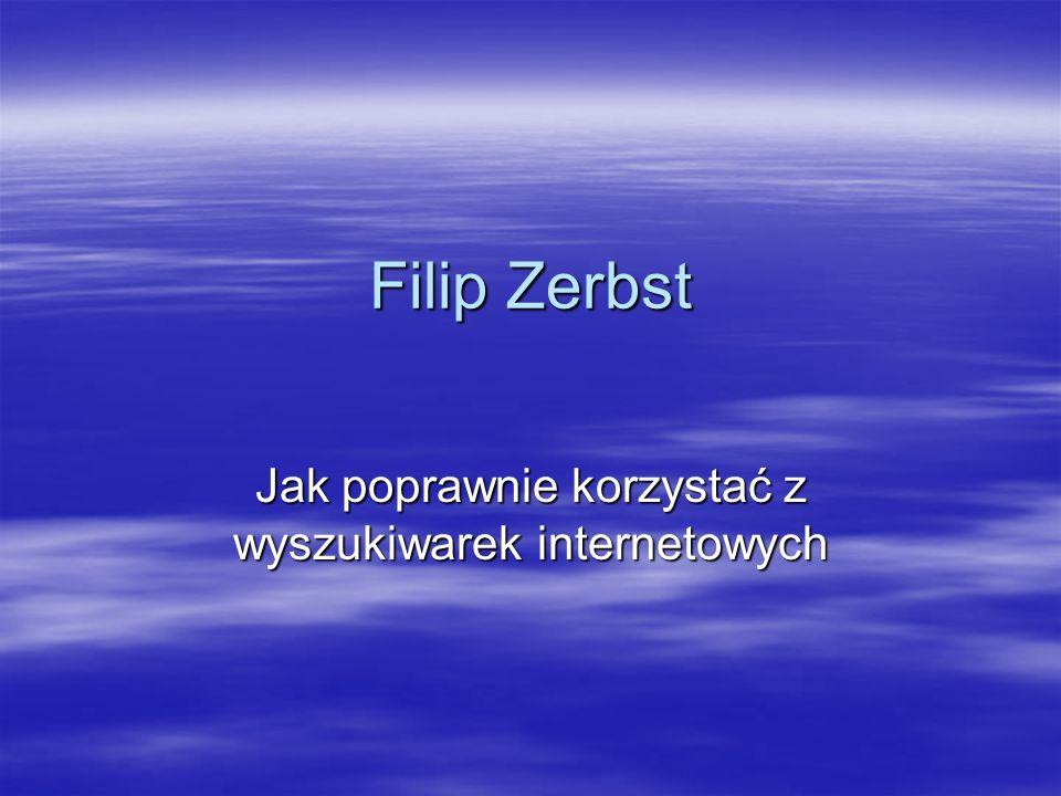 Filip Zerbst Jak poprawnie korzystać z wyszukiwarek internetowych