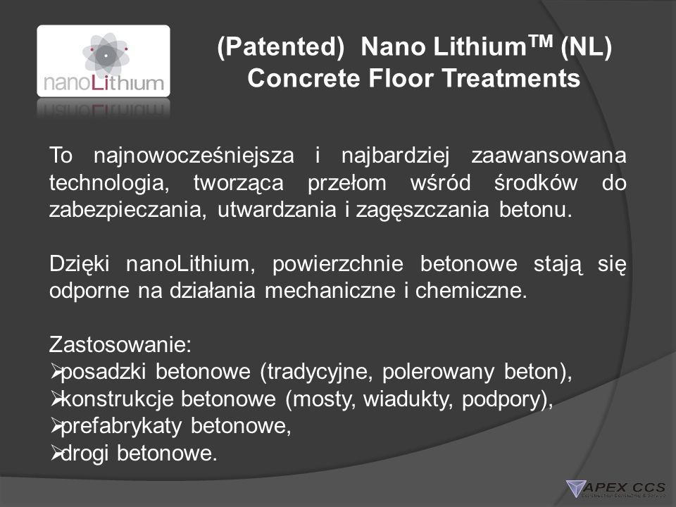 (Patented) Nano Lithium TM (NL) Concrete Floor Treatments To najnowocześniejsza i najbardziej zaawansowana technologia, tworząca przełom wśród środków