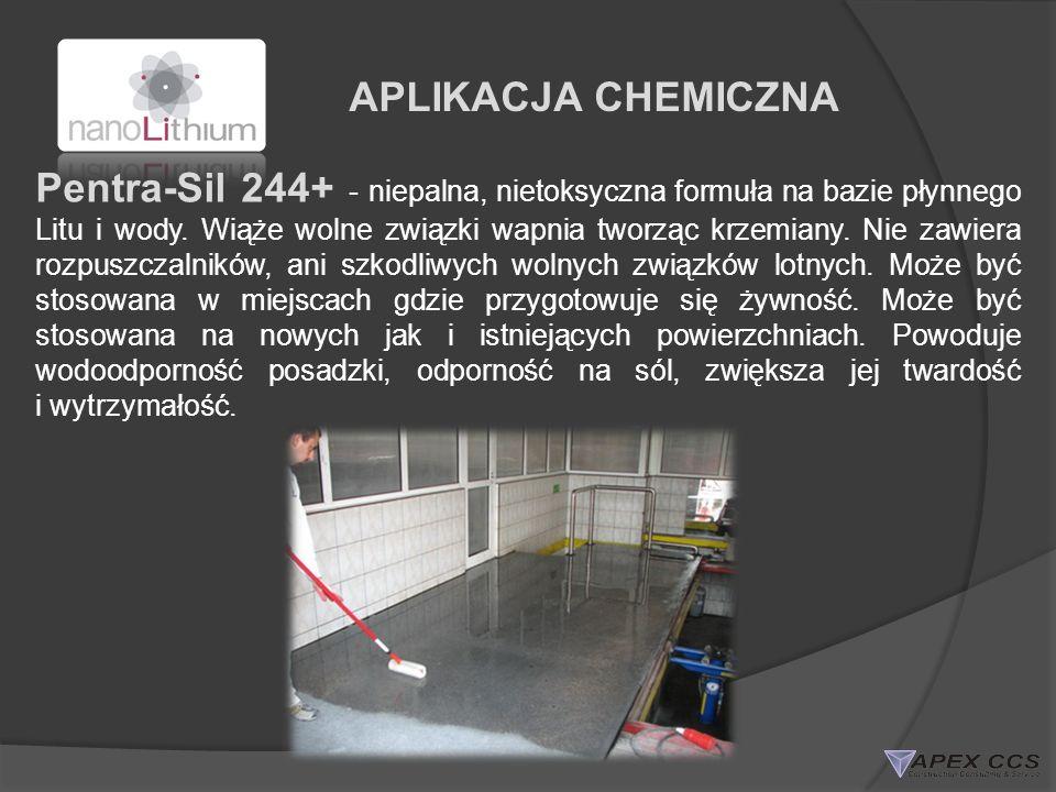 APLIKACJA CHEMICZNA Pentra-Sil 244+ - niepalna, nietoksyczna formuła na bazie płynnego Litu i wody. Wiąże wolne związki wapnia tworząc krzemiany. Nie