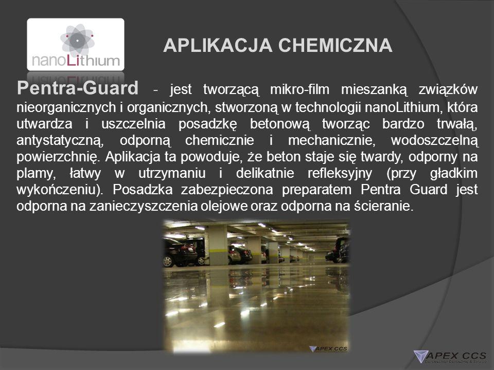 APLIKACJA CHEMICZNA Pentra-Guard - jest tworzącą mikro-film mieszanką związków nieorganicznych i organicznych, stworzoną w technologii nanoLithium, kt