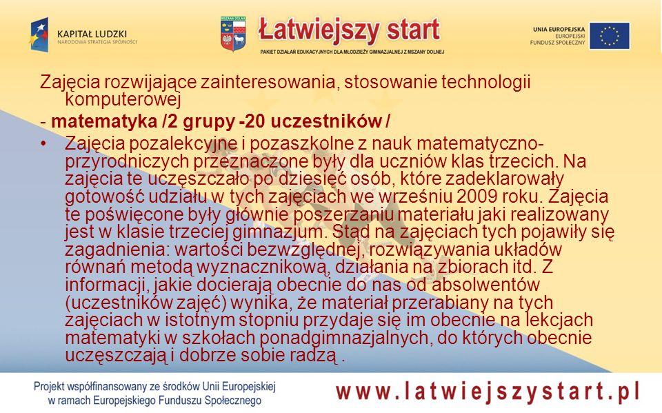 Zajęcia rozwijające zainteresowania, stosowanie technologii komputerowej - matematyka /2 grupy -20 uczestników / Zajęcia pozalekcyjne i pozaszkolne z