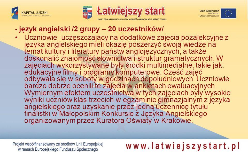 - język angielski /2 grupy – 20 uczestników/ Uczniowie uczęszczający na dodatkowe zajęcia pozalekcyjne z języka angielskiego mieli okazję poszerzyć sw