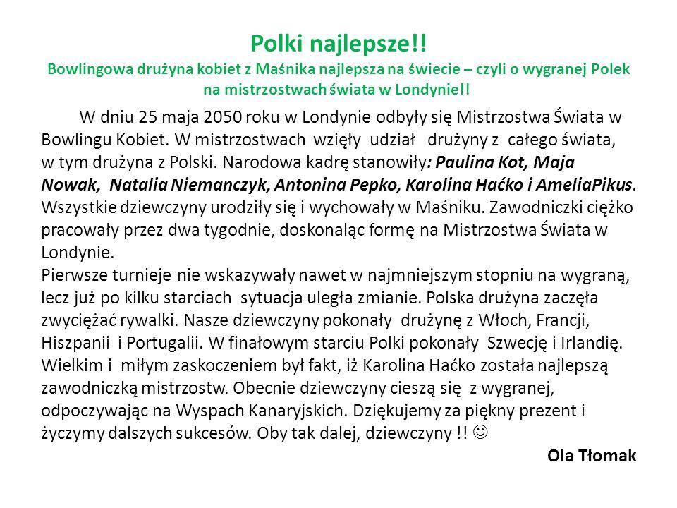 Polki najlepsze!! Bowlingowa drużyna kobiet z Maśnika najlepsza na świecie – czyli o wygranej Polek na mistrzostwach świata w Londynie!! W dniu 25 maj