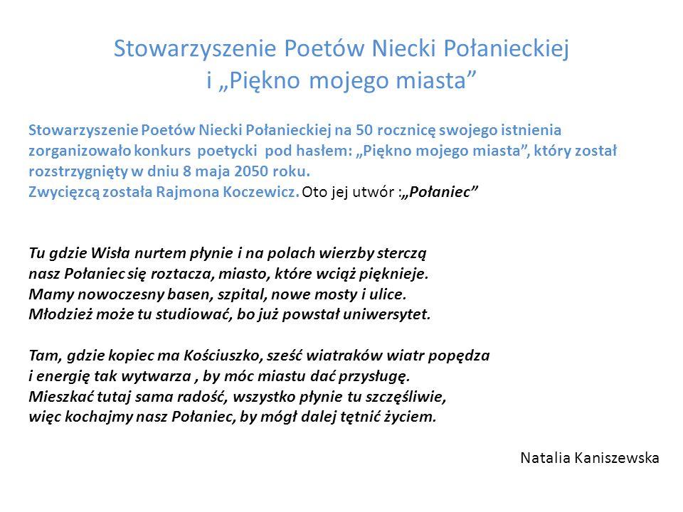 Stowarzyszenie Poetów Niecki Połanieckiej i Piękno mojego miasta Stowarzyszenie Poetów Niecki Połanieckiej na 50 rocznicę swojego istnienia zorganizow
