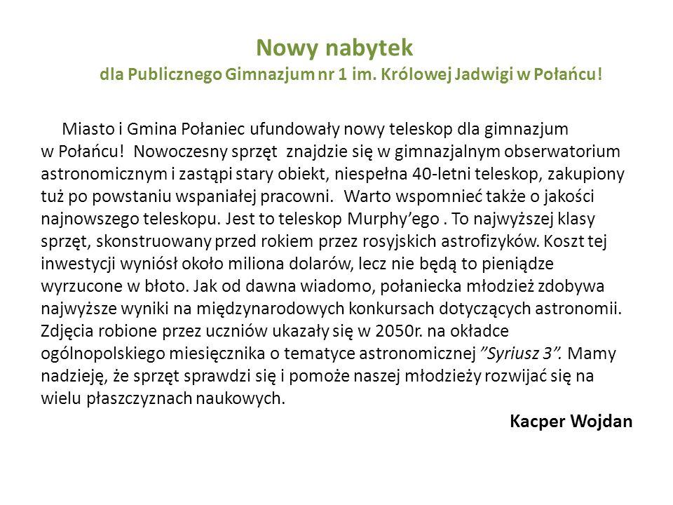 Nowy nabytek dla Publicznego Gimnazjum nr 1 im. Królowej Jadwigi w Połańcu! Miasto i Gmina Połaniec ufundowały nowy teleskop dla gimnazjum w Połańcu!